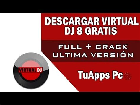 descargar idm ultima version full crack como descargar e instalar el virtual dj 8 pro crack 2018