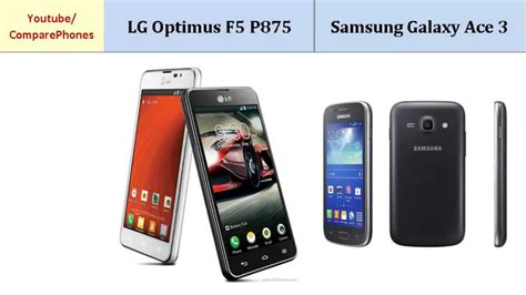 samsung f 5 lg optimus f5 p875 or samsung galaxy ace 3 compare specifications