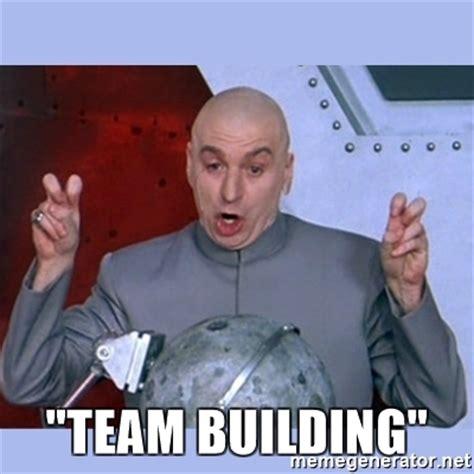 quot team building quot dr evil meme meme generator