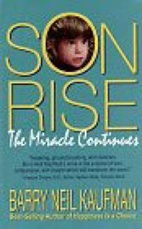 The Miracle Continues Nonfiction Book Review Rise The Miracle Continues By Barry Neil Kaufman Author H J