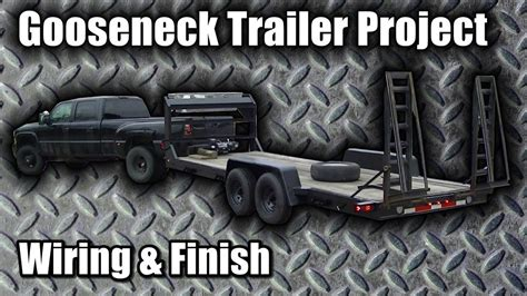 Or Previews Gooseneck Trailer Project Quot Blue Collar Hauler Quot Part 14 Wiring Finish