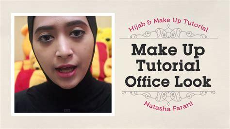 tutorial makeup natural natasha farani makeup tutorial natasha farani office look youtube