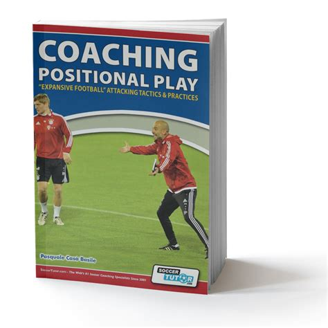 coaching positional play soccer book coaching positional play quot expansive football quot attacking tactics practices 11161