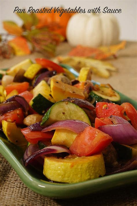 pan roasted vegetables with sauce bowl me over