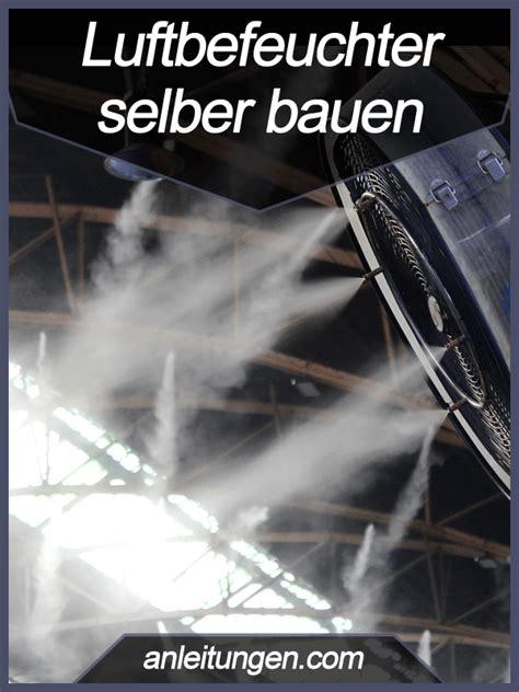 Raumluft Zu Trocken by Luftbefeuchter Selber Bauen Eine Trockene Raumluft Kann