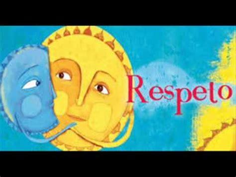 imagenes educativas sobre el respeto presentacion del valor del respeto youtube