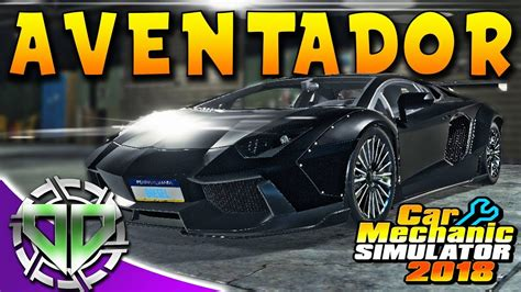 Lamborghini Aventador Simulator by Lamborghini Aventador Car Mechanic Simulator 2018 Pc