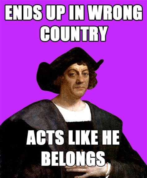 Columbus Meme - in honor of christopher columbus