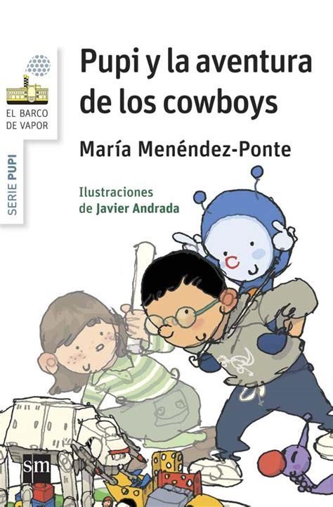 libro pupi llega a la pupi y la aventura de los cowboys literatura infantil y juvenil sm