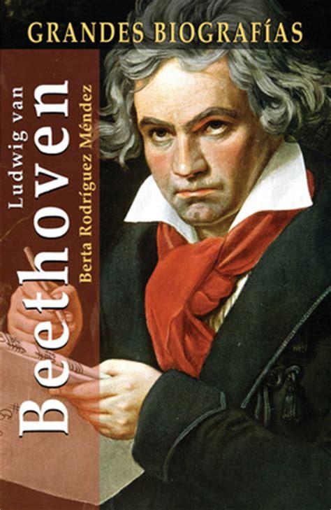 biography of ludwig van beethoven book ludwig van beethoven independent publishers group