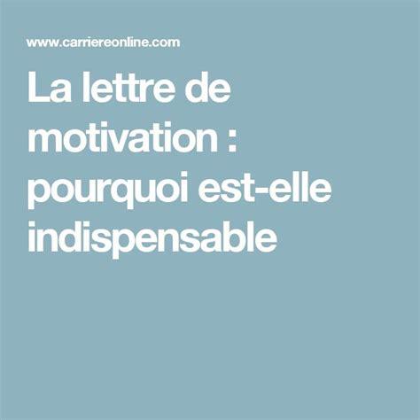 la lettre de motivation est les 25 meilleures id 233 es de la cat 233 gorie lettres de motivation sur exemple de lettre