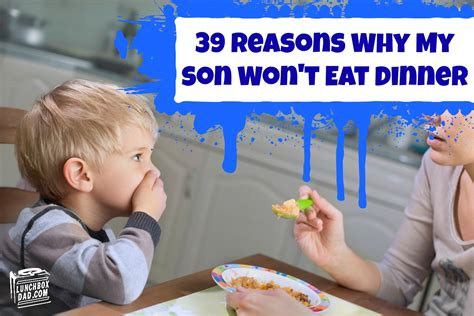 my child wont eat b00785ylyg 39 reasons why my son won t eat dinner
