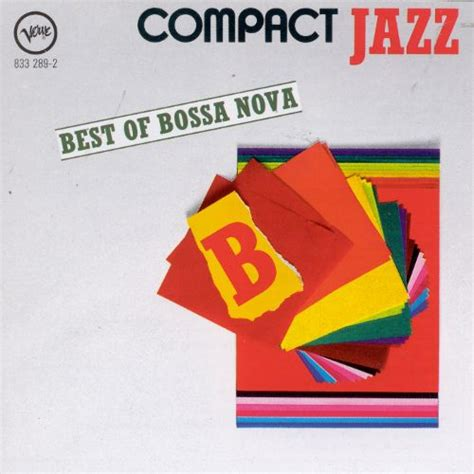 best of bossa the best of bossa compact jazz various artists