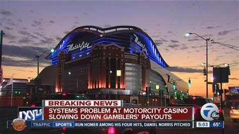 motor city casino detroit system problem at motorcity casino in detroit slows