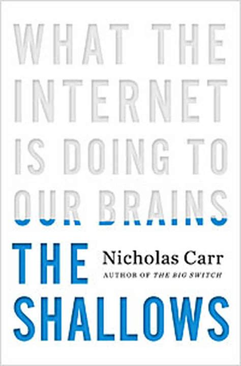 The Shallows book review on the shallows what the is doing to our brains by nicholas carr