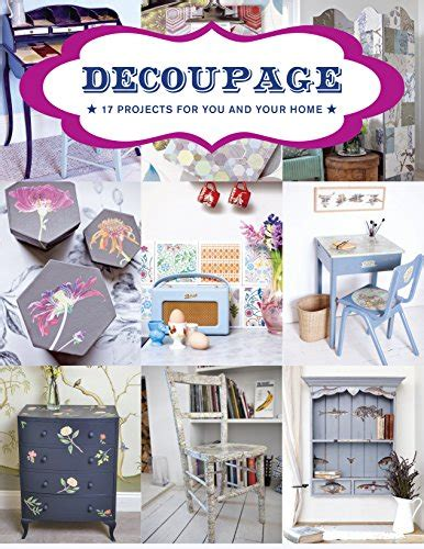 decoupage for beginners at home save 1 decoupage 17 projects for you and your home