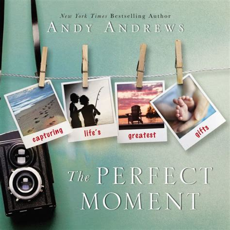 the perfect moment by andy andrews hardcover barnes noble 174