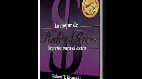 libros de robert kiyosaki youtube descarga robert kiyosaki saga de libros youtube