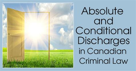 Conditional Discharge Criminal Record Canada Absolute And Conditional Discharges In Canadian Criminal