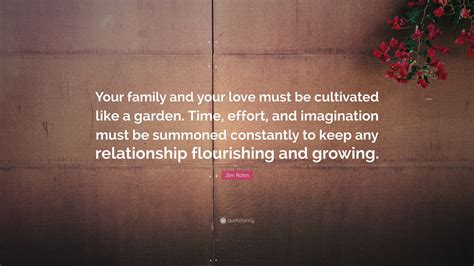 family garden quotes jim rohn quote your family and your must be