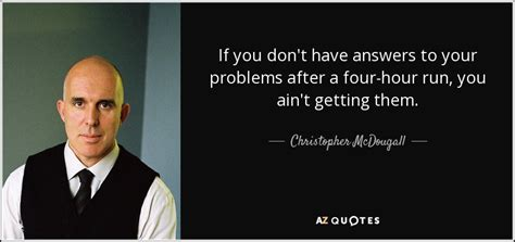 Christopher Mcdougall Quotes top 25 quotes by christopher mcdougall of 61 a z quotes