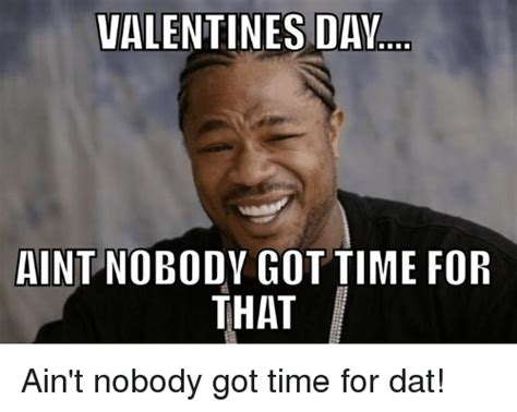 Aint Nobody Got Time For That Meme - 25 best memes about aint nobody got time for dat aint