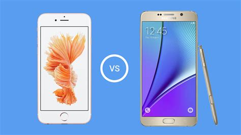 apple iphone 6s plus vs samsung galaxy note 5 phablet battle begins