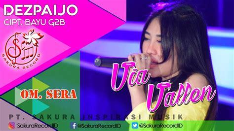 download mp3 sera via vallen goyang dumang download lagu via vallen pikir keri om sera official music