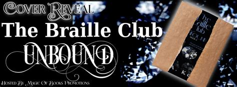 the change unbounded series liza o connor author cover reveal for the braille club unbound by j a kerr