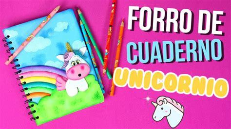 cuadernos decorados de unicornio con foami diy forro de cuaderno unicornio regreso a clases en