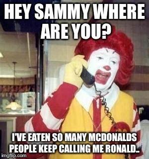 Sammy Meme - ronald mcdonald temp imgflip
