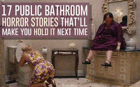 funny bathroom stories 17 public bathroom horror stories that will scar you for life
