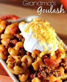 old fashioned comfort food recipes old fashioned goulash on pinterest recipe cheese and