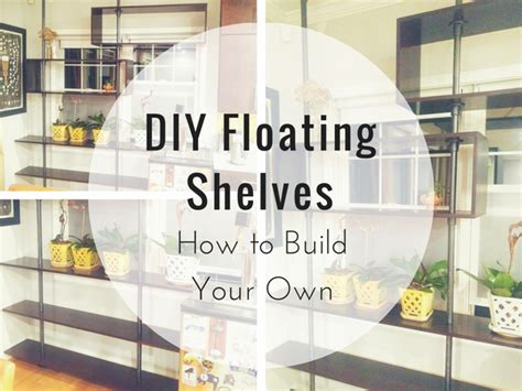 build your own shelves diy floating shelves how to build your own