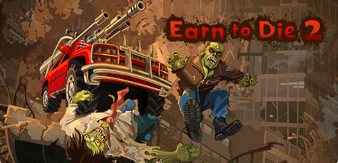 game earn to die mod apk earn to die 2 hack mod apk unlimited money the biggest