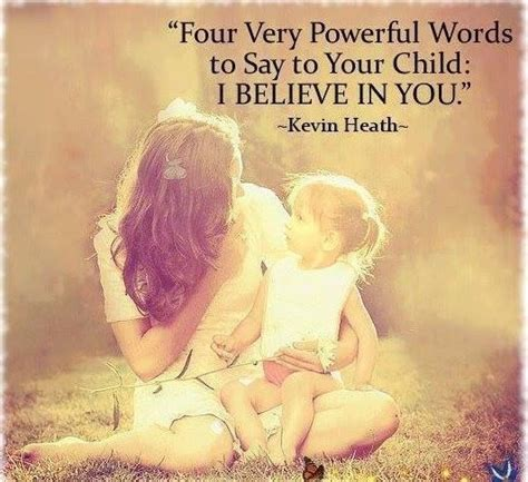 i believe in you images four powerful words to say to your children i