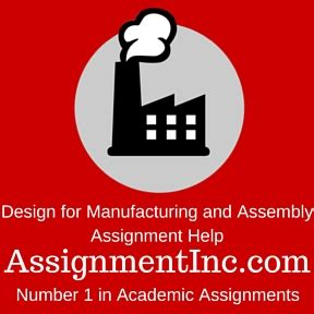 design for manufacturing and assembly software design for manufacturing and assembly assignment help and
