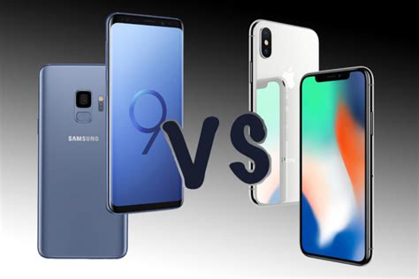 samsung v apple samsung galaxy s9 vs apple iphone x clash of the gearopen