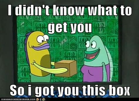So What Did You Get by I Didn T What To Get You So I Got You This Box
