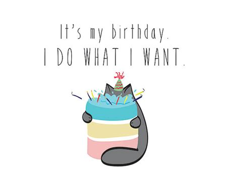 printable birthday cards cats birthday card printable it s my birthday i do what i