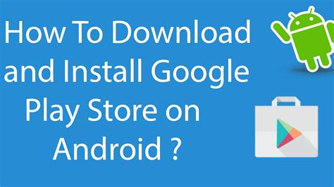 how to play on android how to and install play store on android