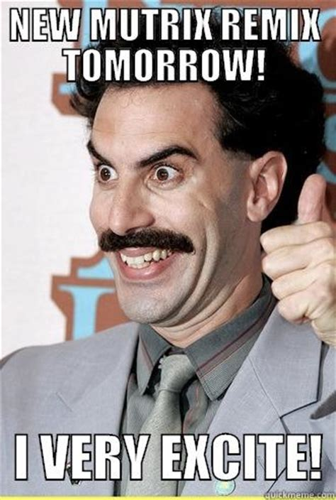 Borat Not Meme - borat excite quickmeme