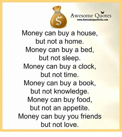 buying a house quote awesome quotes wwwawesomequotes4ucom money can buy a house but not a home money can