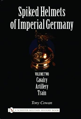 the the volume 6 imperial phase ii spiked helmets of imperial germany volume ii cavalry