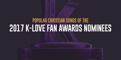 Popular Christian Songs of the 2017 K LOVE Fan Awards Nominees
