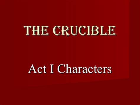 themes crucible act 1 the crucible act 1 characters