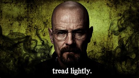 Breaking Bad Tread Lightly by Walter White Quotes Quotesgram