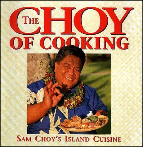 sam choy s aloha cuisine island cooking at its best books cookbooks list the best selling quot hawaii quot cookbooks