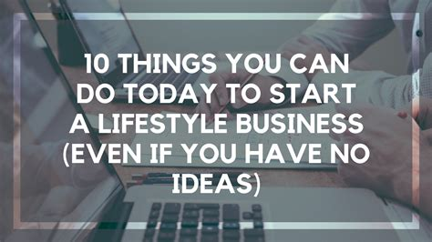 10 Things You Can Only Do In The Summer by 10 Things You Can Do Today To Start A Lifestyle Business