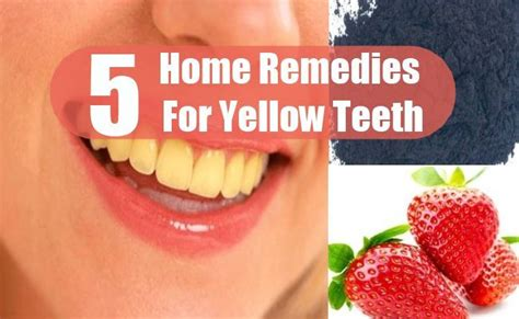 top 5 home remedies for yellow teeth ways to